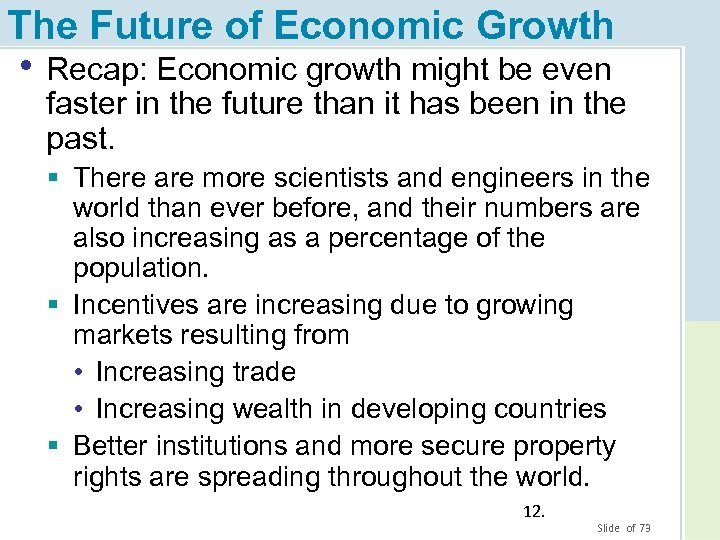 The Future of Economic Growth • Recap: Economic growth might be even faster in