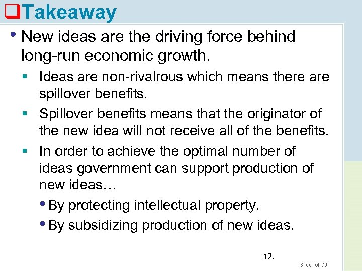 q. Takeaway • New ideas are the driving force behind long-run economic growth. §