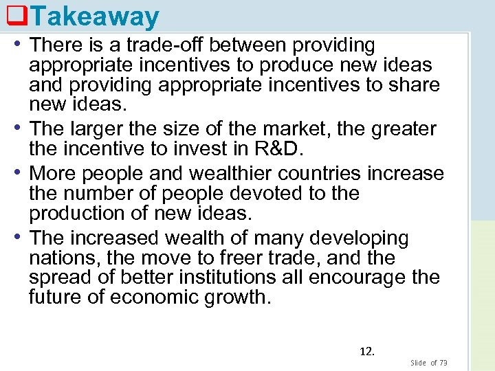 q. Takeaway • There is a trade-off between providing appropriate incentives to produce new