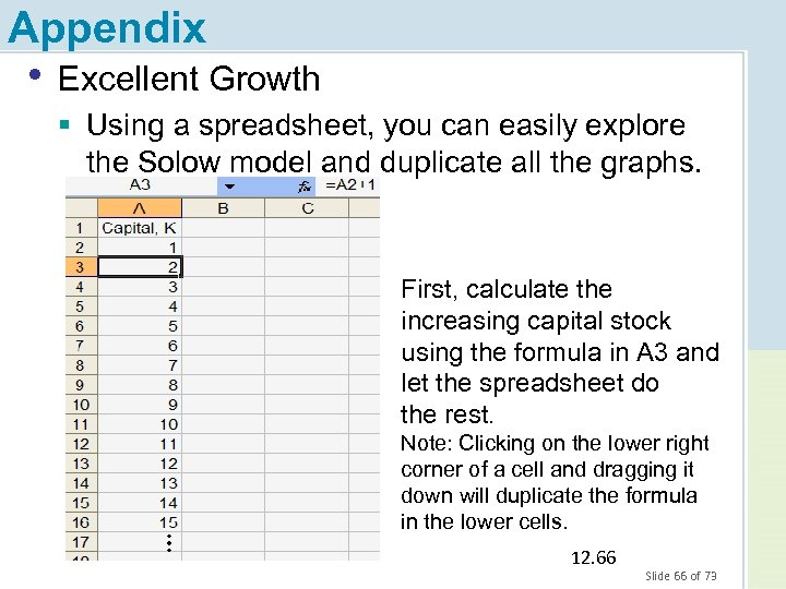 Appendix • Excellent Growth § Using a spreadsheet, you can easily explore the Solow