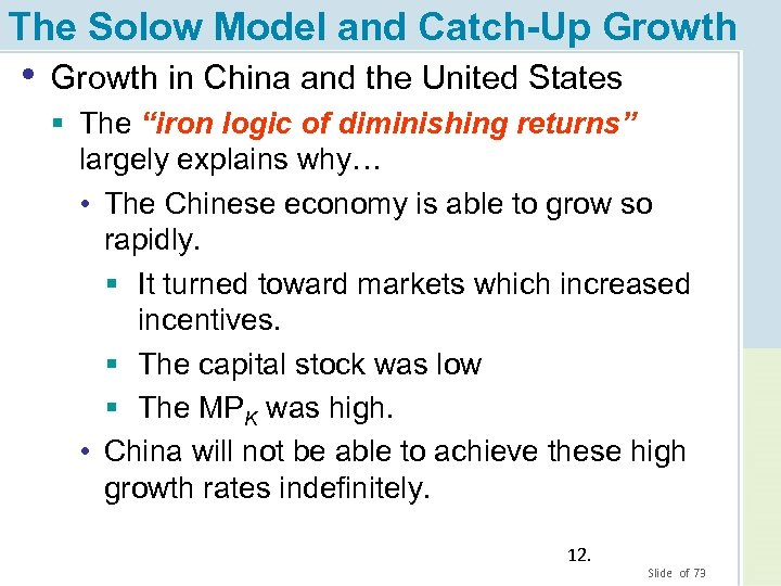 The Solow Model and Catch-Up Growth • Growth in China and the United States