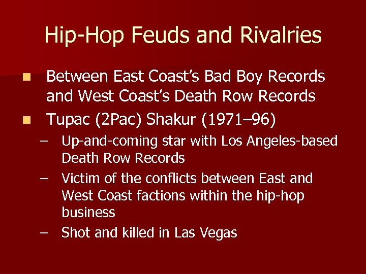Hip-Hop Feuds and Rivalries Between East Coast's Bad Boy Records and West Coast's Death