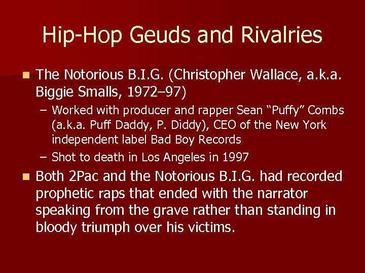 Hip-Hop Geuds and Rivalries n The Notorious B. I. G. (Christopher Wallace, a. k.