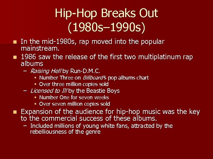 Hip-Hop Breaks Out (1980 s– 1990 s) In the mid-1980 s, rap moved into