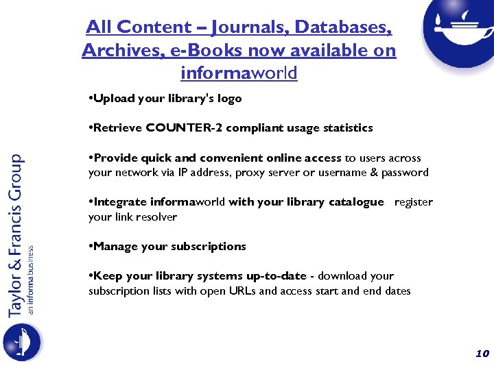 All Content – Journals, Databases, Archives, e-Books now available on informaworld • Upload your