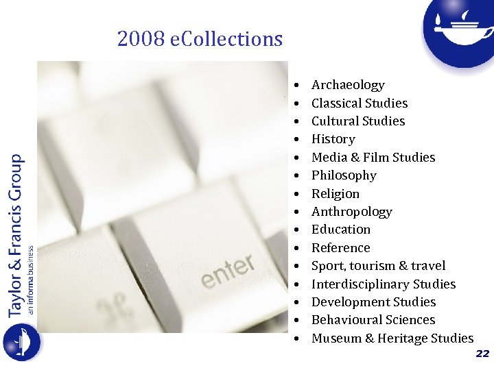 2008 e. Collections • • • • Archaeology Classical Studies Cultural Studies History Media