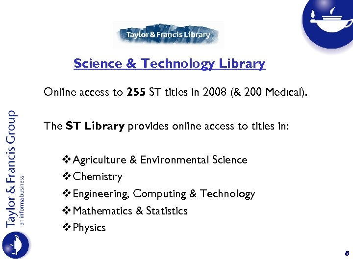 Science & Technology Library Online access to 255 ST titles in 2008 (& 200