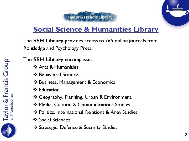 Social Science & Humanities Library The SSH Library provides access to 765 online journals