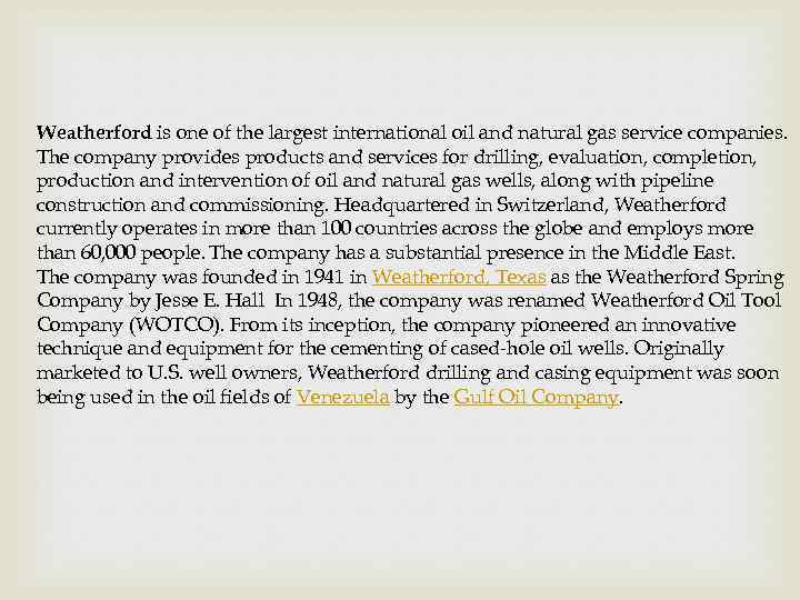Weatherford is one of the largest international oil and natural gas service companies. The