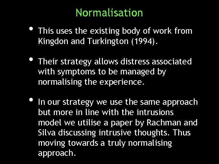 Normalisation • This uses the existing body of work from Kingdon and Turkington (1994).
