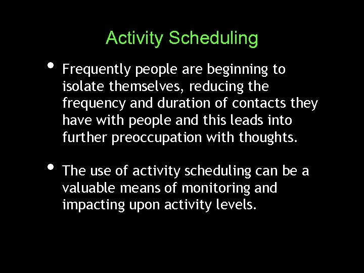 Activity Scheduling • Frequently people are beginning to isolate themselves, reducing the frequency and