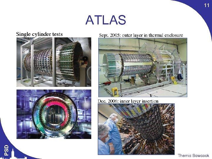 11 PSD ATLAS Themis Bowcock