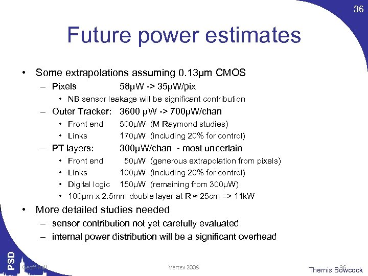 36 Future power estimates • Some extrapolations assuming 0. 13µm CMOS – Pixels 58µW
