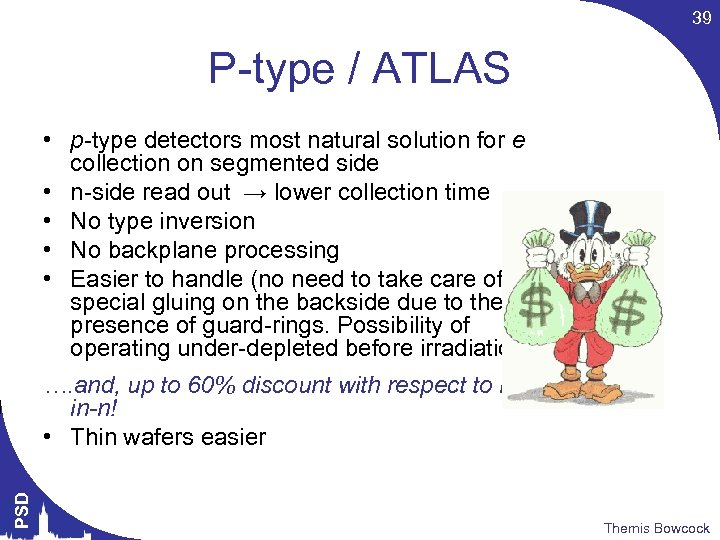 39 P-type / ATLAS • p-type detectors most natural solution for e collection on