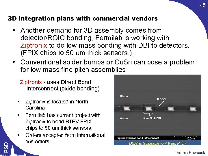 45 3 D integration plans with commercial vendors • Another demand for 3 D