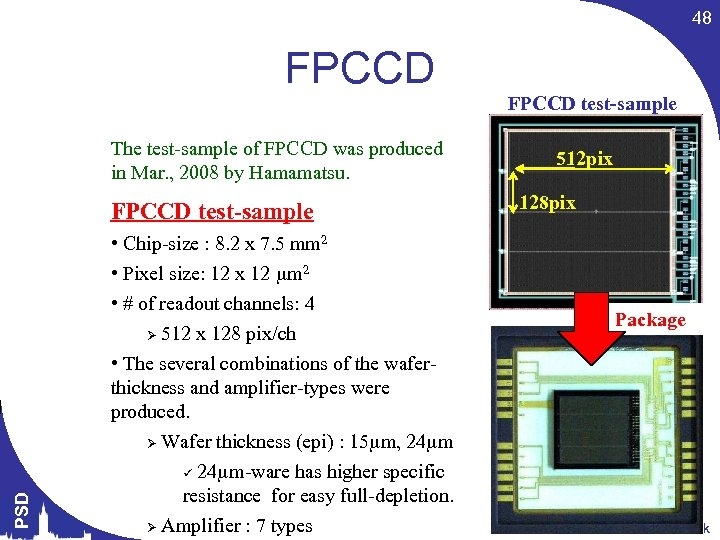 48 FPCCD The test-sample of FPCCD was produced in Mar. , 2008 by Hamamatsu.