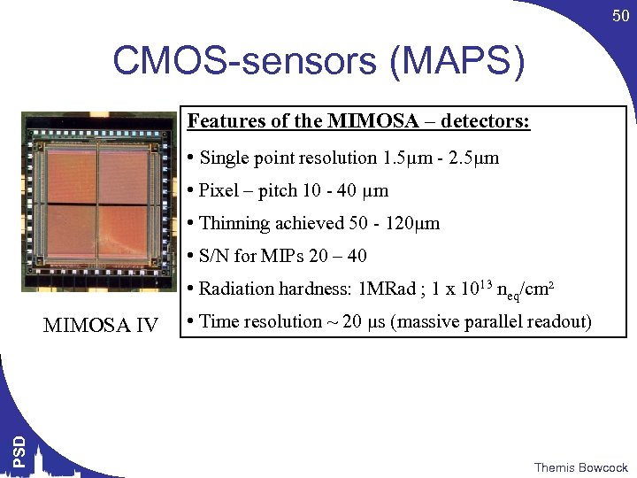 50 CMOS-sensors (MAPS) Features of the MIMOSA – detectors: • Single point resolution 1.