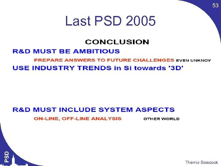 53 PSD Last PSD 2005 Themis Bowcock