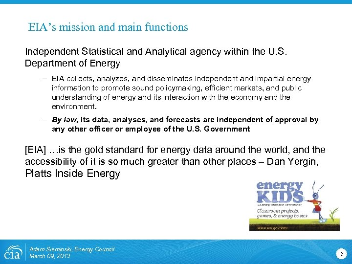 EIA's mission and main functions Independent Statistical and Analytical agency within the U. S.