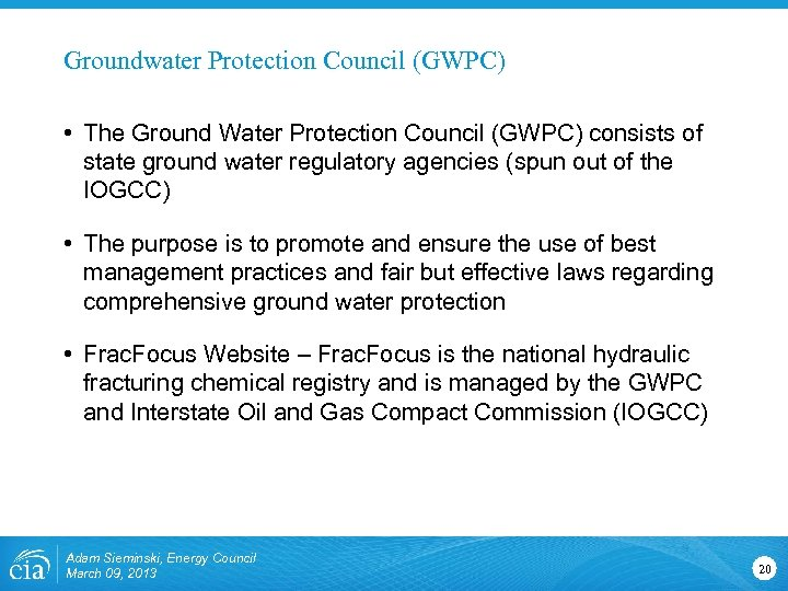 Groundwater Protection Council (GWPC) • The Ground Water Protection Council (GWPC) consists of state