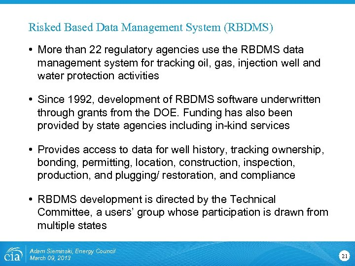 Risked Based Data Management System (RBDMS) • More than 22 regulatory agencies use the