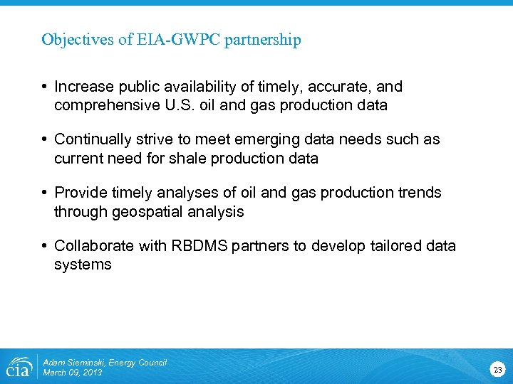 Objectives of EIA-GWPC partnership • Increase public availability of timely, accurate, and comprehensive U.