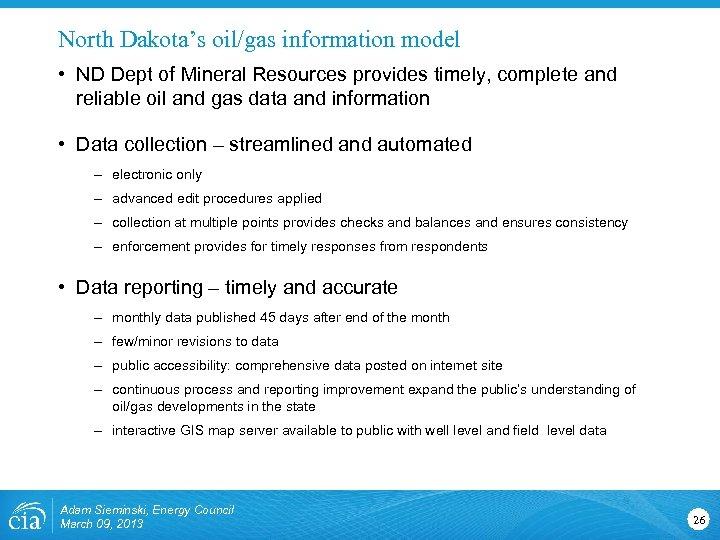 North Dakota's oil/gas information model • ND Dept of Mineral Resources provides timely, complete