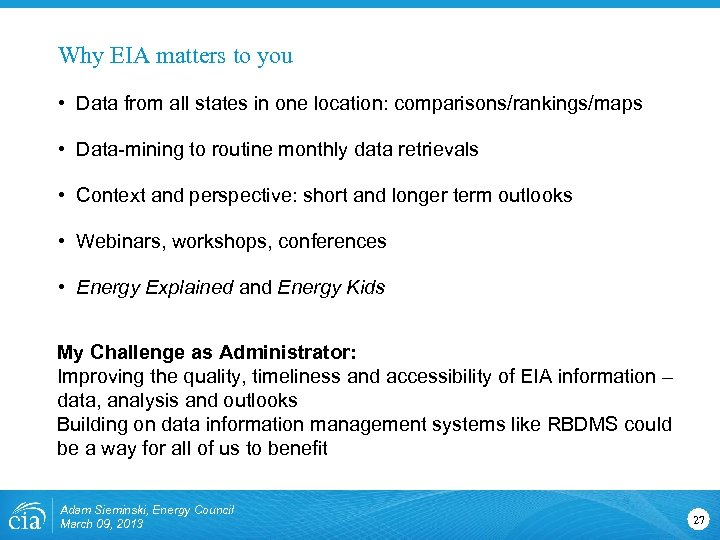 Why EIA matters to you • Data from all states in one location: comparisons/rankings/maps