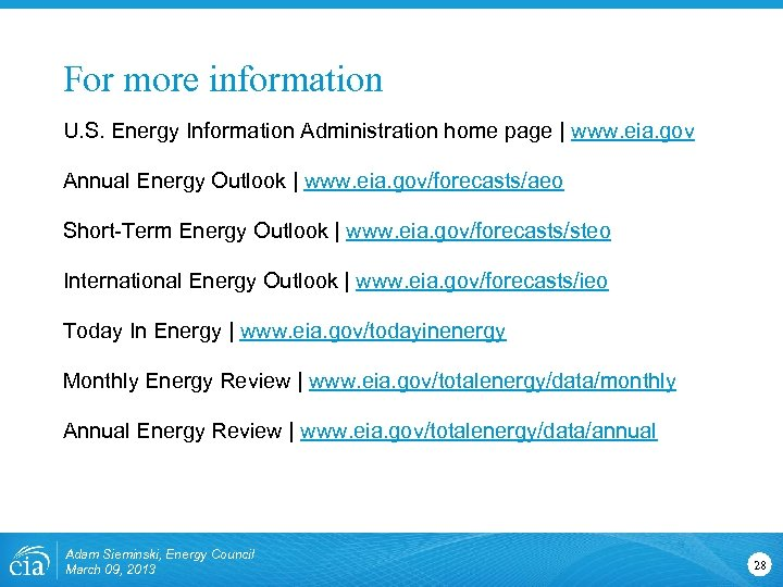 For more information U. S. Energy Information Administration home page | www. eia. gov