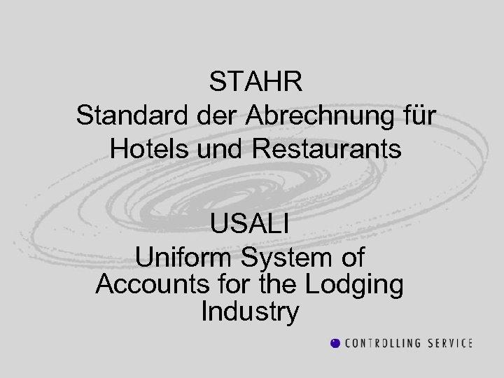 STAHR Standard der Abrechnung für Hotels und Restaurants USALI Uniform System of Accounts for