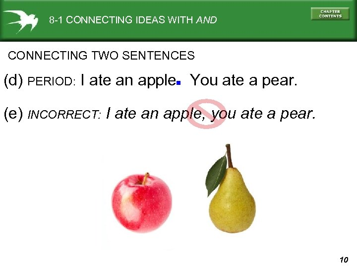 8 -1 CONNECTING IDEAS WITH AND CONNECTING TWO SENTENCES . (d) PERIOD: I ate