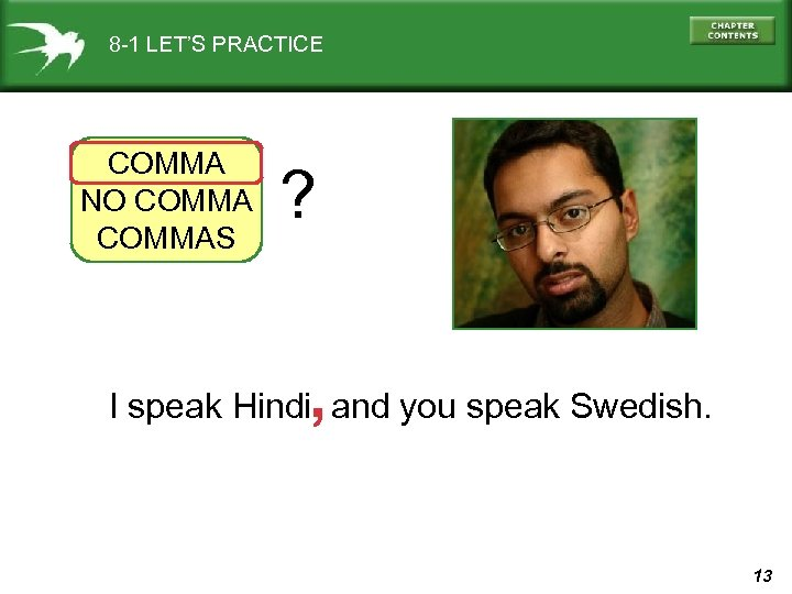 8 -1 LET'S PRACTICE COMMA NO COMMAS ? , I speak Hindi and you