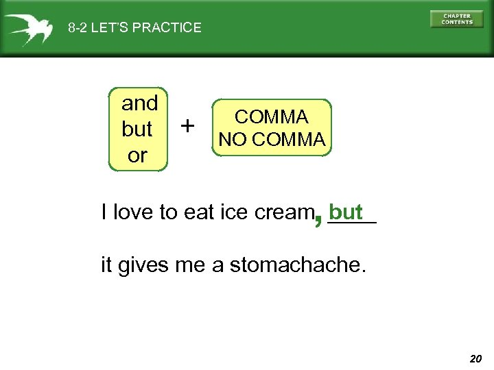 8 -2 LET'S PRACTICE and but or + COMMA NO COMMA , I love