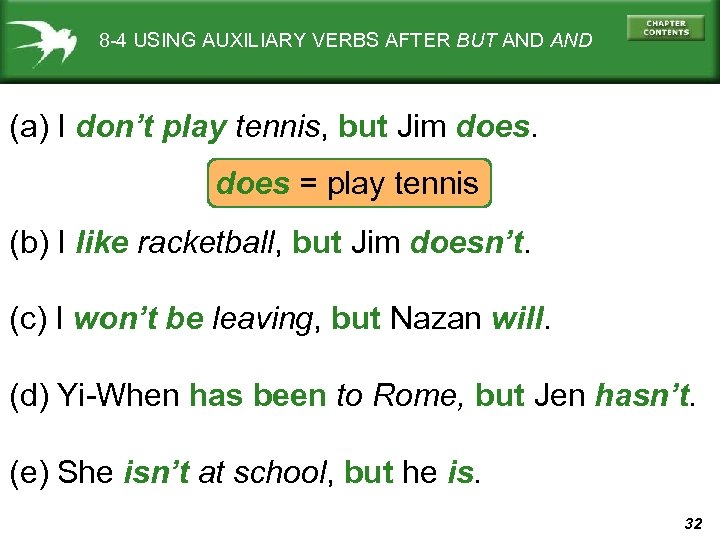 8 -4 USING AUXILIARY VERBS AFTER BUT AND (a) I don't play tennis, but