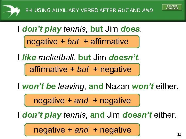 8 -4 USING AUXILIARY VERBS AFTER BUT AND I don't play tennis, but Jim