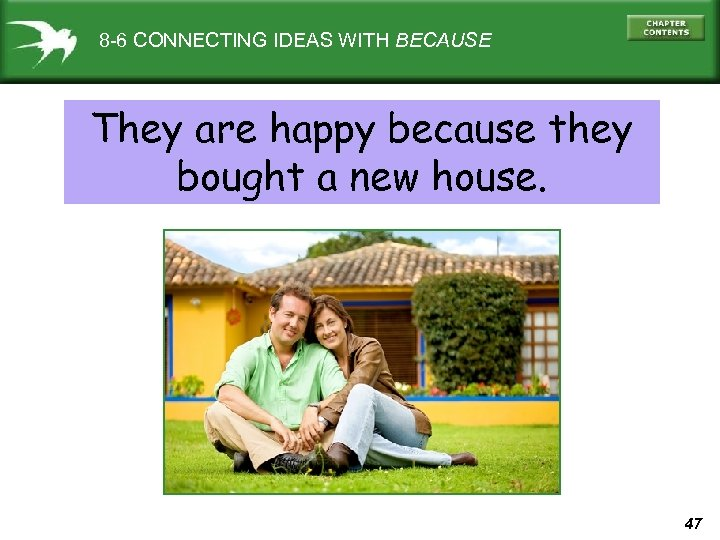 8 -6 CONNECTING IDEAS WITH BECAUSE They are happy because they bought a new