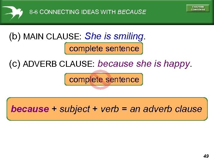 8 -6 CONNECTING IDEAS WITH BECAUSE (b) MAIN CLAUSE: She is smiling. complete sentence