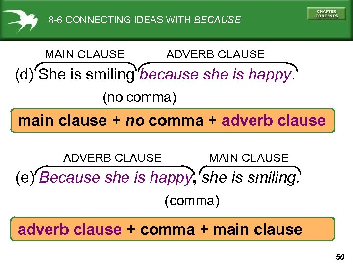 8 -6 CONNECTING IDEAS WITH BECAUSE MAIN CLAUSE ADVERB CLAUSE (d) She is smiling