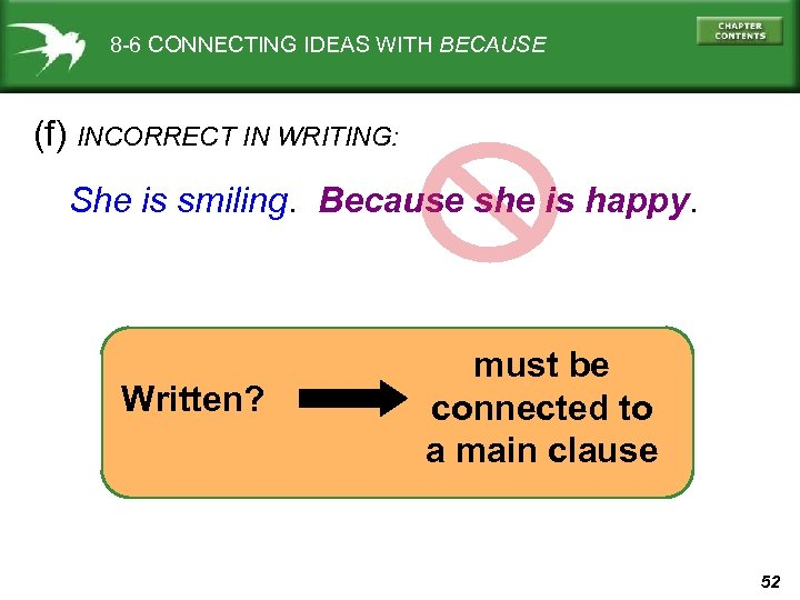 8 -6 CONNECTING IDEAS WITH BECAUSE (f) INCORRECT IN WRITING: She is smiling. Because