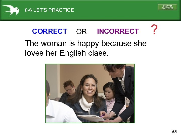 8 -6 LET'S PRACTICE CORRECT OR INCORRECT ? The woman is happy because she