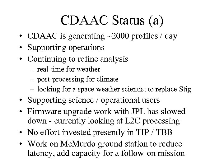CDAAC Status (a) • CDAAC is generating ~2000 profiles / day • Supporting operations