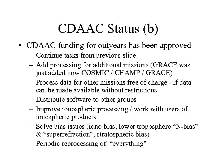 CDAAC Status (b) • CDAAC funding for outyears has been approved – Continue tasks