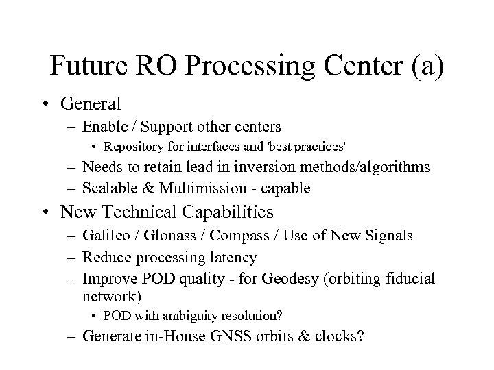 Future RO Processing Center (a) • General – Enable / Support other centers •