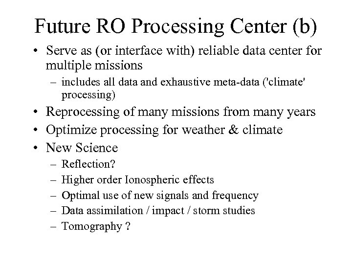 Future RO Processing Center (b) • Serve as (or interface with) reliable data center