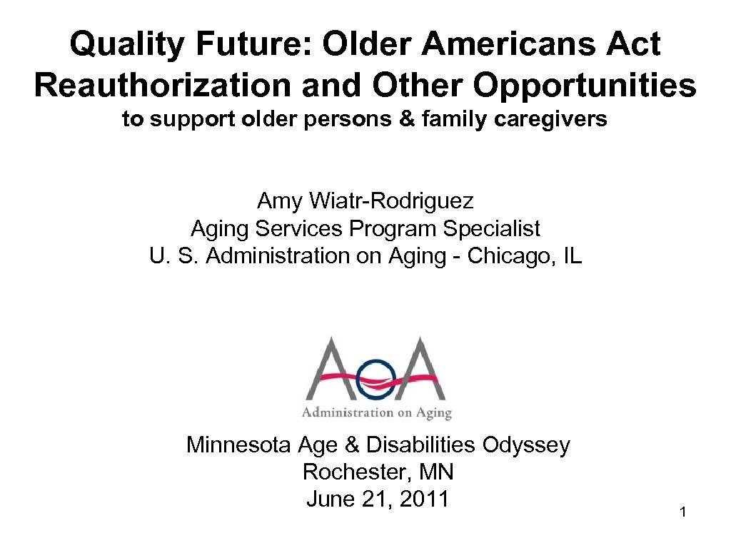 Quality Future: Older Americans Act Reauthorization and Other Opportunities to support older persons &
