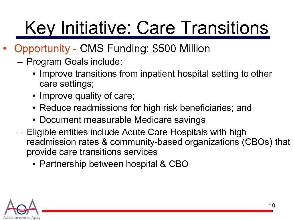 Key Initiative: Care Transitions • Opportunity - CMS Funding: $500 Million – Program Goals