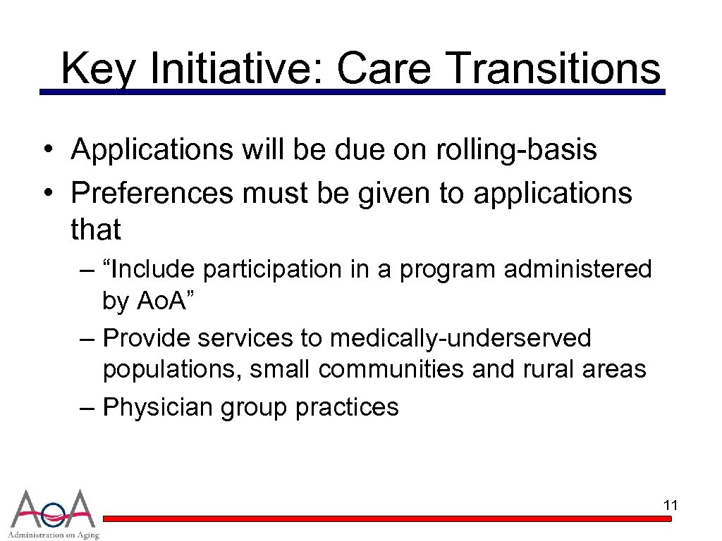 Key Initiative: Care Transitions • Applications will be due on rolling-basis • Preferences must