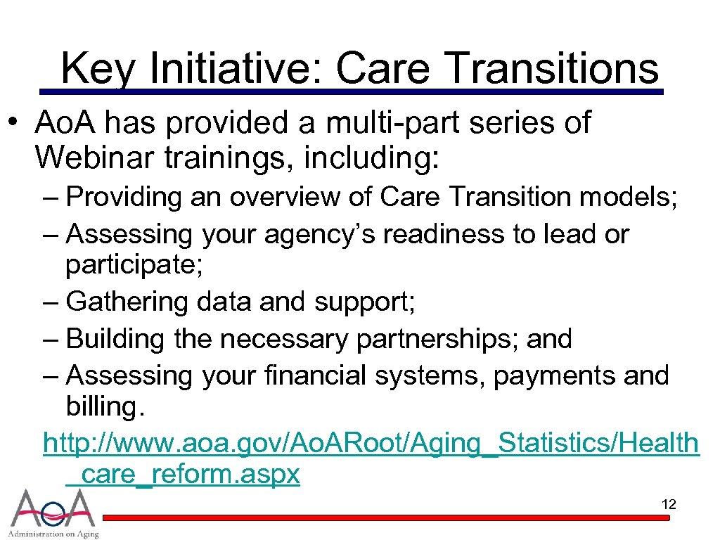 Key Initiative: Care Transitions • Ao. A has provided a multi-part series of Webinar