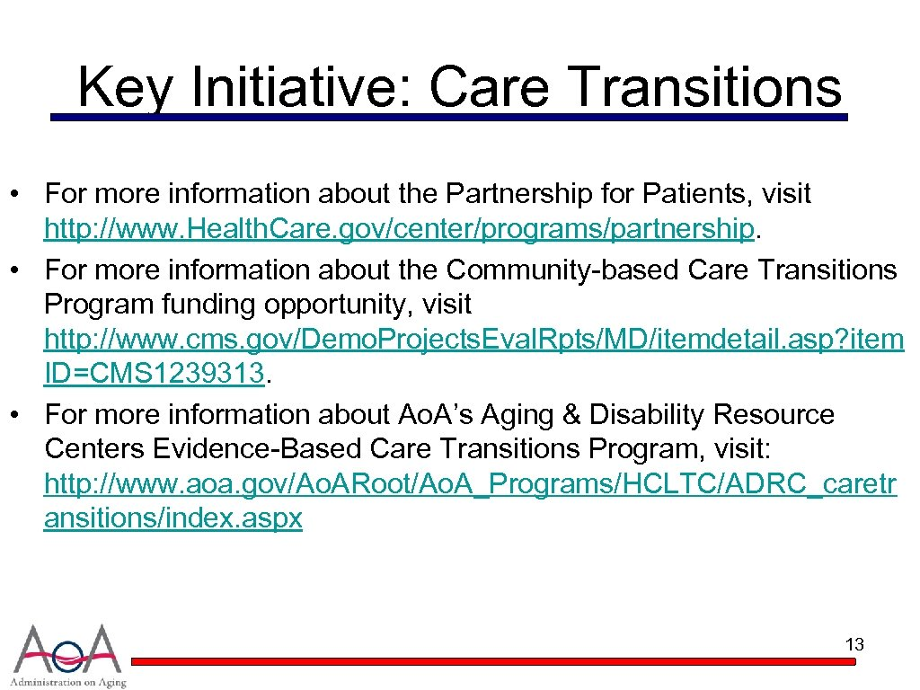 Key Initiative: Care Transitions • For more information about the Partnership for Patients, visit