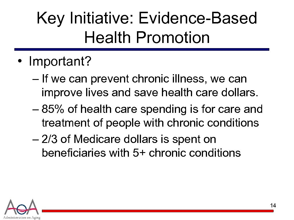 Key Initiative: Evidence-Based Health Promotion • Important? – If we can prevent chronic illness,